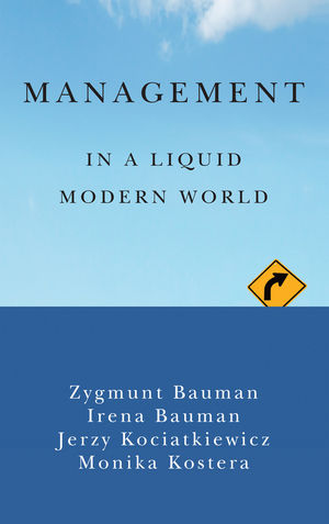 Zygmunt Bauman et al, Management in a Liquid Modern World