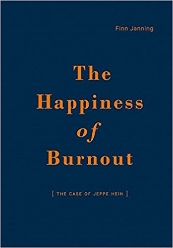 Finn Janning, The Happiness of Burnout