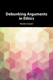 Sauer, Debunking Arguments in Ethics