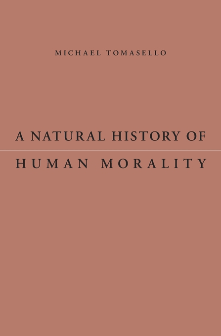 Michael Tomasello, A Natural History of Human Morality